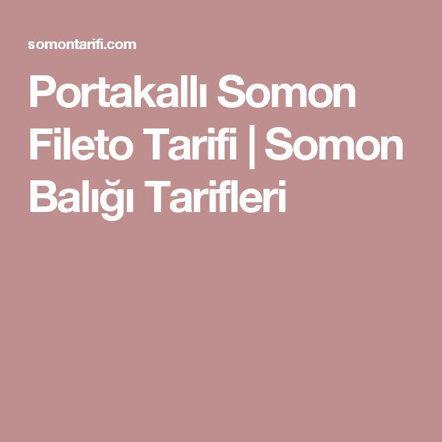 Portakallı Somon Fileto Tarifi | Somon Balığı Tarifleri