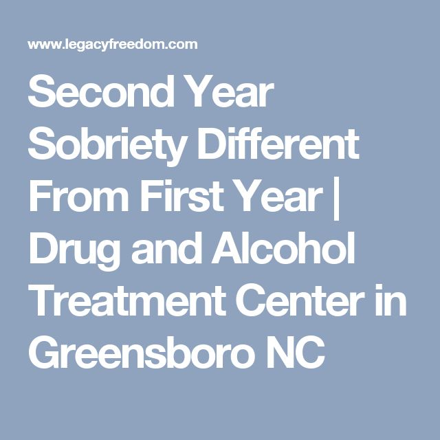 Second Year Sobriety Different From First Year | Drug and Alcohol Treatment Center in Greensboro NC
