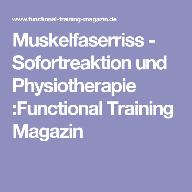 Muskelfaserriss - Sofortreaktion und Physiotherapie :Functional Training Magazin