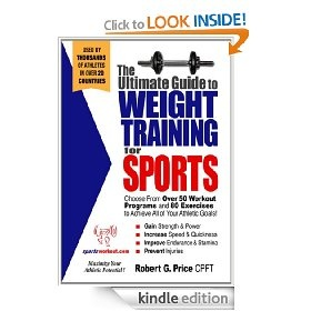 The Ultimate Guide to Weight Training for Sports by Rob Price - 3.7 stars (3 reviews) - 128 pages - $7.77 (FREE on 4/29/2012)