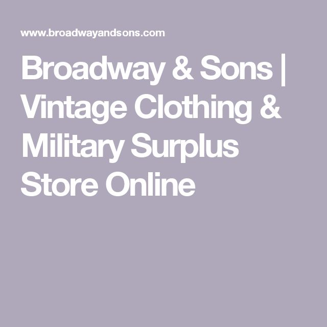 Broadway & Sons | Vintage Clothing & Military Surplus Store Online