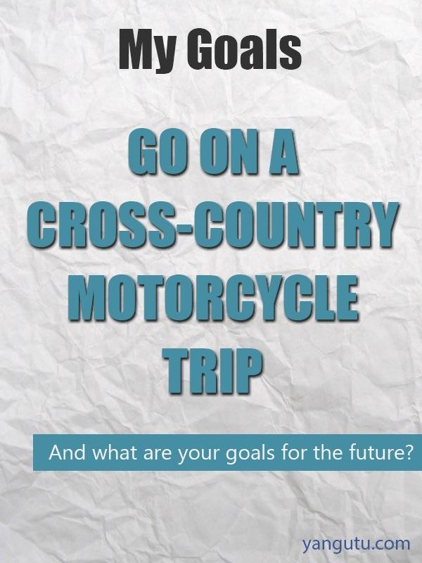 It's My Goal: Go on a cross-country motorcycle trip #goals, #personal, #bestofpinterest, https://apps.facebook.com/yangutu