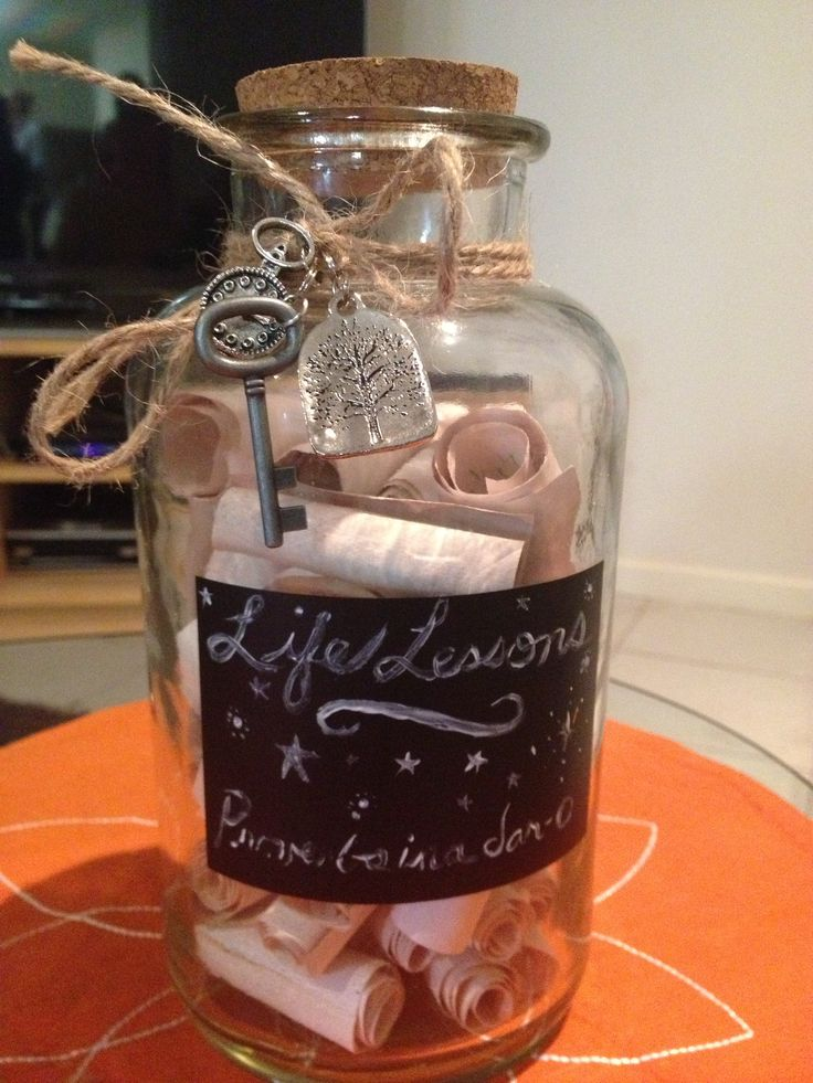 "Great idea for a 21st birthday! ""Life Lessons"" everyone at the party writes out a life lesson they've learned over the years and rolls it up like a scroll and puts it in the jar. Give it as a gift at the end of the night. It's a keepsake from their 21st and an inexpensive but meaningful gift."
