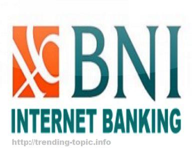 Cara daftar Internet Banking BNI dan aktivasi sendiri dengan detail - http://trending-topic.info/?p=1092