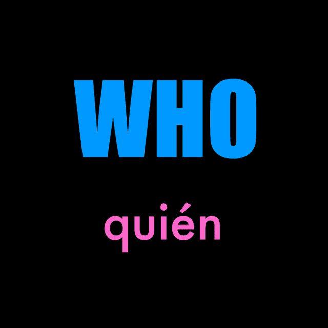 Cómo hacer preguntas con where, when, why, who, what: WHO (Quién)