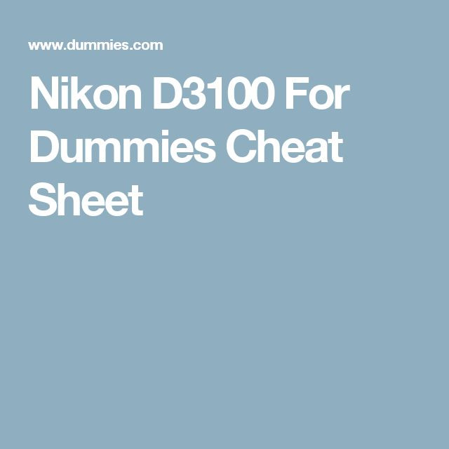 Nikon D3100 For Dummies Cheat Sheet