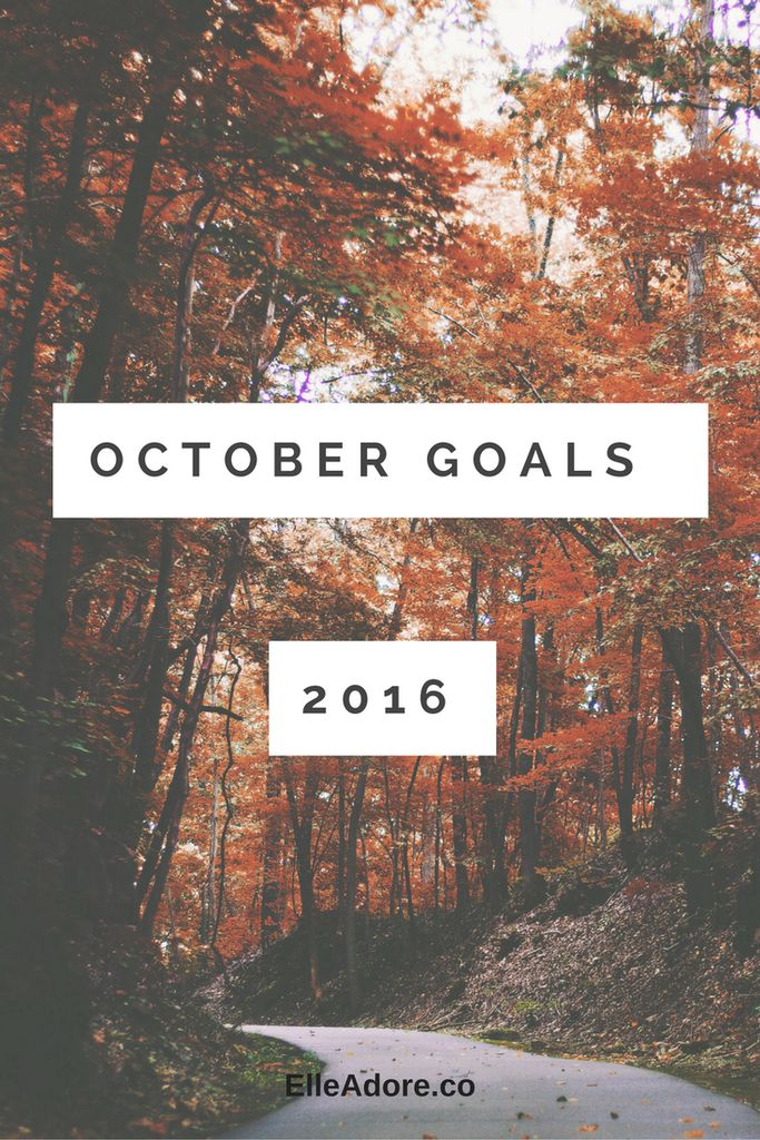 october goals My goals for this fall. Do you have any goals similar to these?