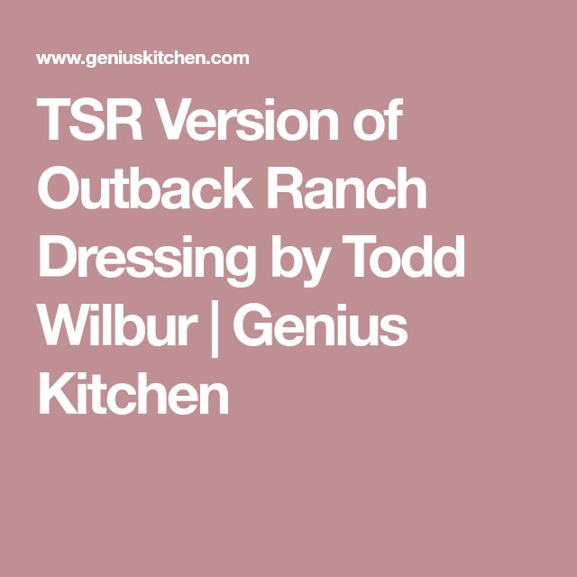 TSR Version of Outback Ranch Dressing by Todd Wilbur | Genius Kitchen