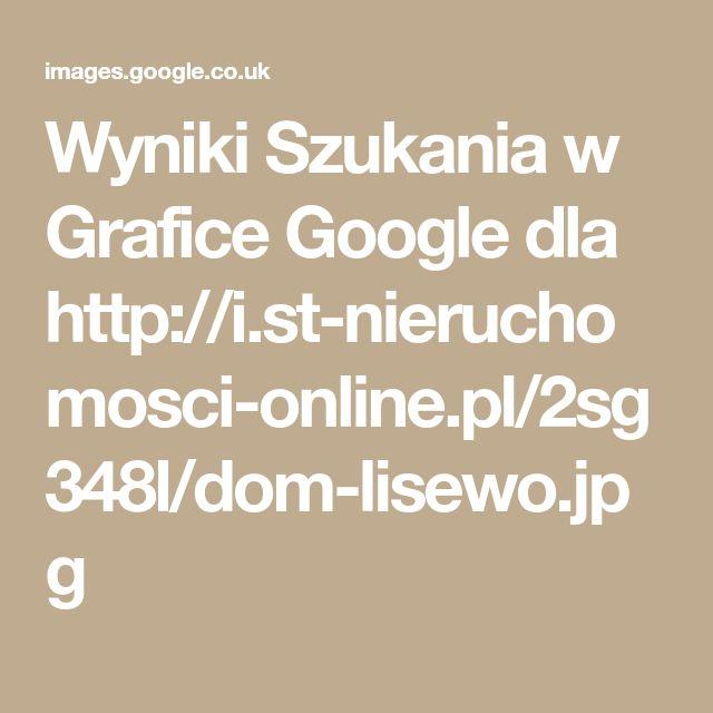 Wyniki Szukania w Grafice Google dla http://i.st-nieruchomosci-online.pl/2sg348l/dom-lisewo.jpg