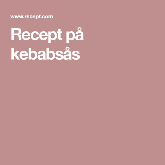 Recept på kebabsås
