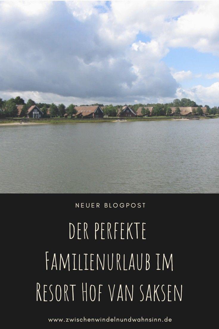 Der Perfekte Familien Urlaub Im Hof Van Saksen Familien Urlaub Urlaub Und Familienurlaub
