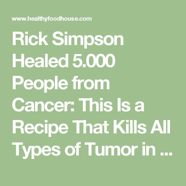 Rick Simpson Healed 5.000 People from Cancer: This Is a Recipe That Kills All Types of Tumor in 90 Days – VIDEO