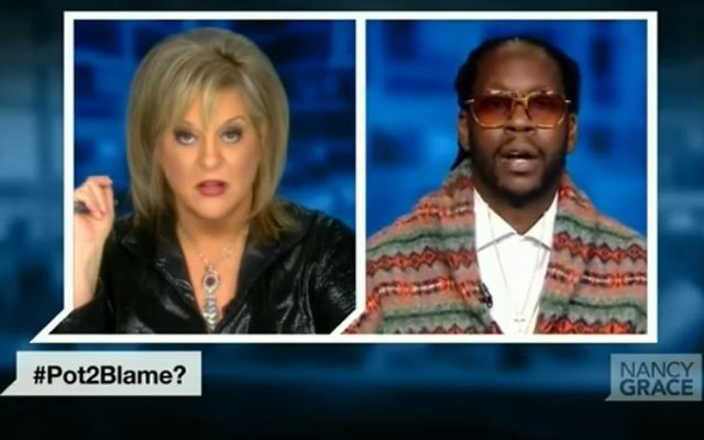 This is such a horrible Example right here... Watch this Pot Battle - Nancy Grace vs. 2 Chainz