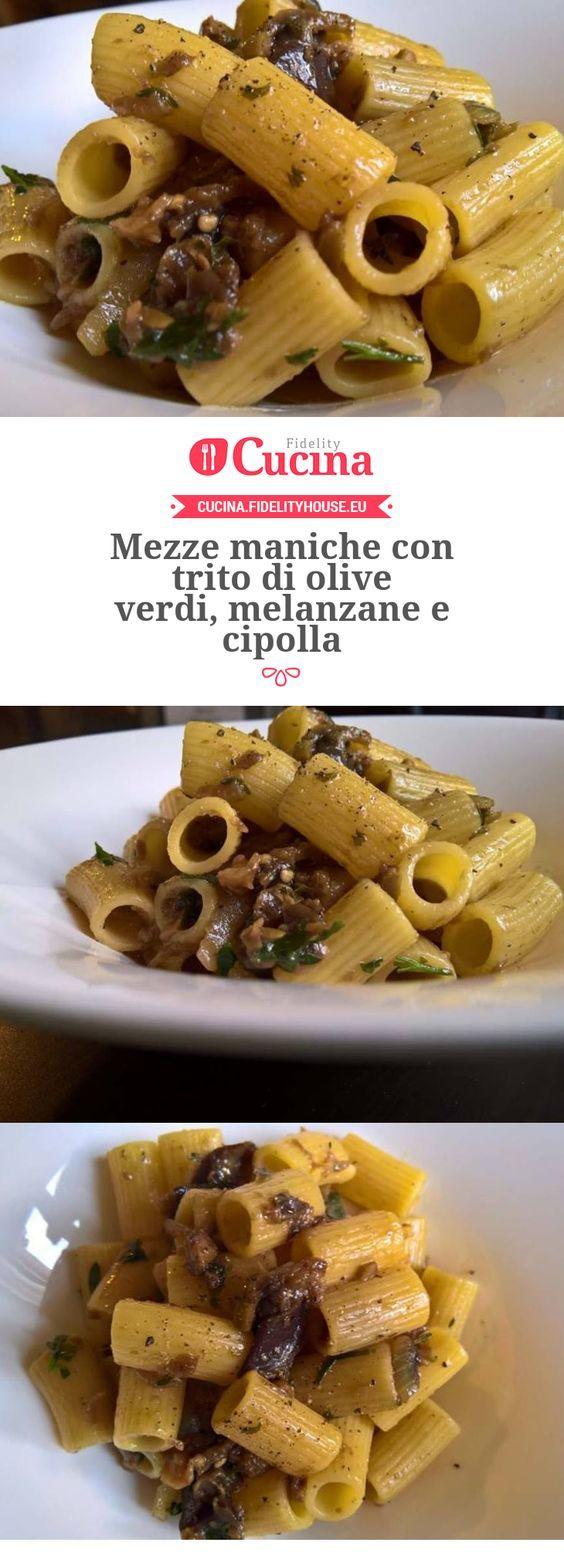 Mezze maniche con trito di olive verdi, melanzane e cipolla della nostra utente Francesca. Unisciti alla nostra Community ed invia le tue ricette!