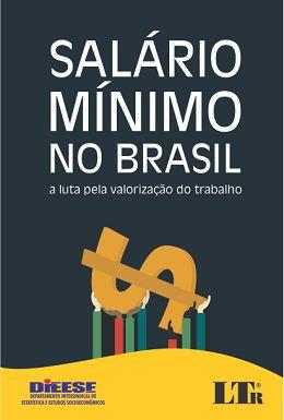 Salário mínimo no Brasil: a luta pela valorizacao do trabalho (PRIN) REQUEST/SOLICITAR: http://biblioteca.cepal.org/record=b1253760