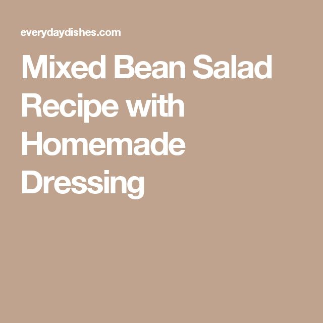 Mixed Bean Salad Recipe with Homemade Dressing