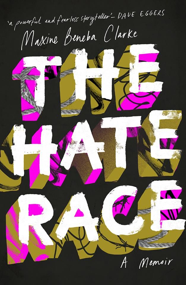 The Hate Race - Maxine Beneba Clarke - a memoir. Flawless. Not a single word out of place. I'm in complete awe of Maxine Beneba Clarke. 5 stars +