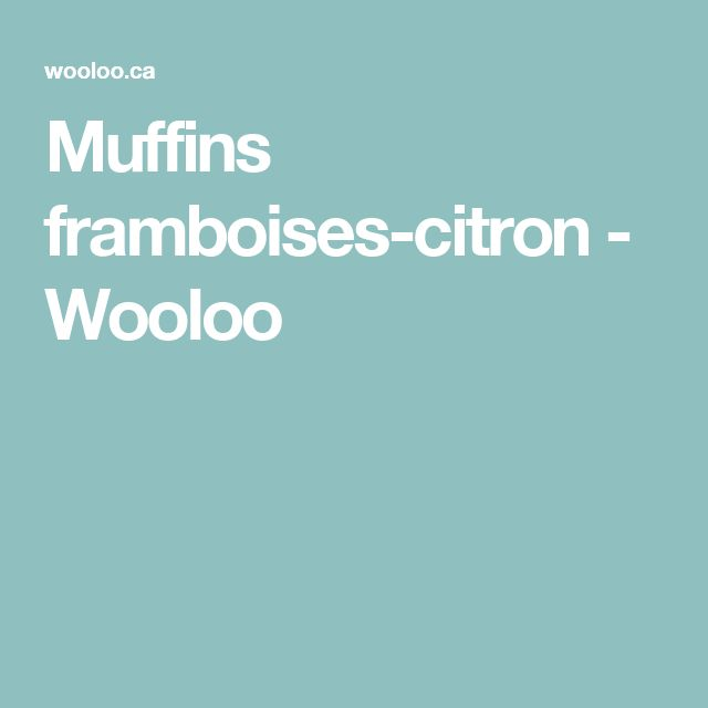 Muffins framboises-citron - Wooloo
