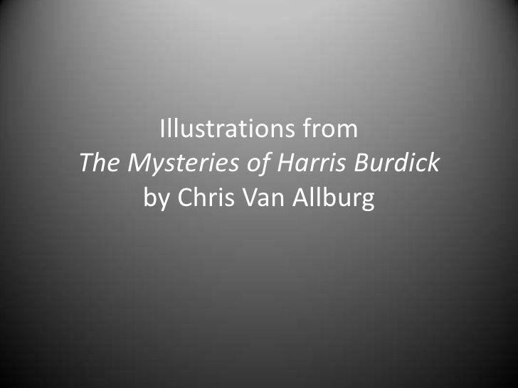 Illustrations from mysteries of harris burdick by Lori Larson via slideshare