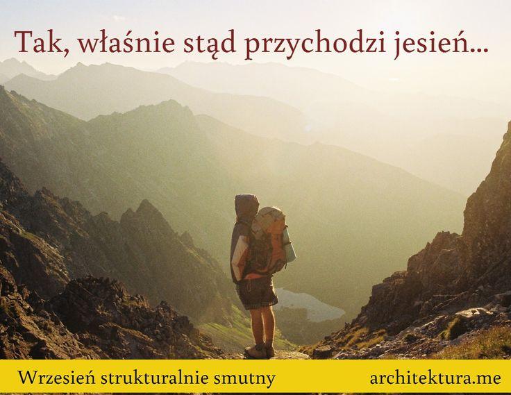 Tak, właśnie stąd przychodzi jesień... / Wrzesień strukturalnie smutny                      http://architektura.me