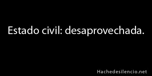 Estado civil: desaprovechada