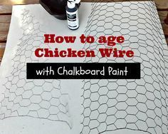 Make new chicken wire look aged or weathered with chalkboard paint #diy, #chalkboard paint, #chicken wire