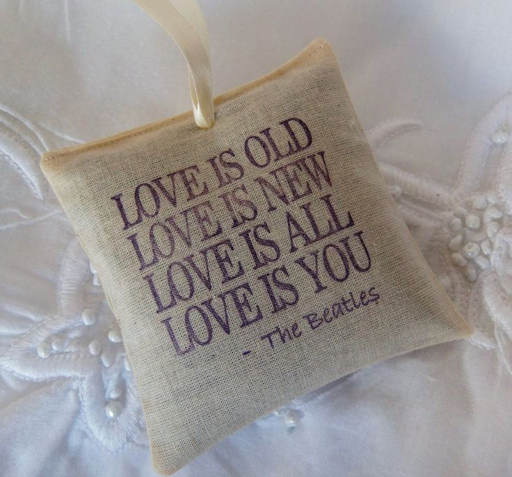 Elegant Wedding Favor-Natural Cotton Calico Scented Sachet-Beatles Poem LOVE IS OLD-Various Sets-Wedding Favor Ideas-Unique Wedding Favors by IzzyandLoll on Etsy https://www.etsy.com/listing/157860833/elegant-wedding-favor-natural-cotton