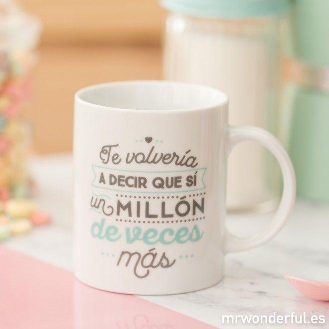 "Taza ""Te volvería a decir que si un millón de veces más"" #mrwonderfulshop #mug #love #coffee #morning"