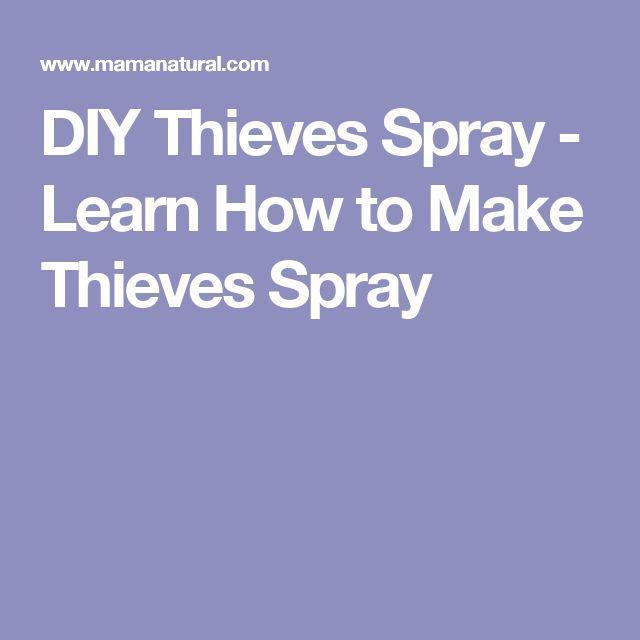 DIY Thieves Spray - Learn How to Make Thieves Spray