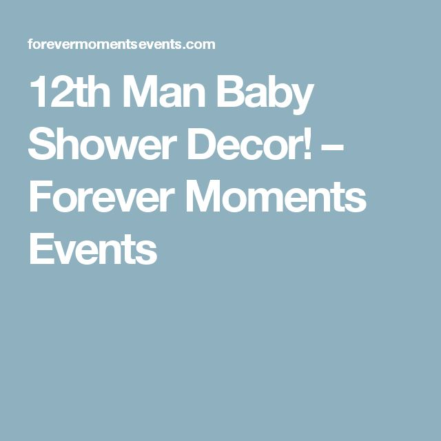 12th Man Baby Shower Decor! – Forever Moments Events