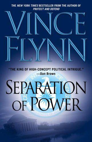 Separation of Power (A Mitch Rapp Novel) by Vince Flynn https://www.amazon.com/dp/1416516360/ref=cm_sw_r_pi_dp_x_Hyt5ybK5Z8J7W