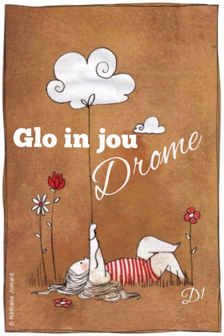 Glo in jou drome …
