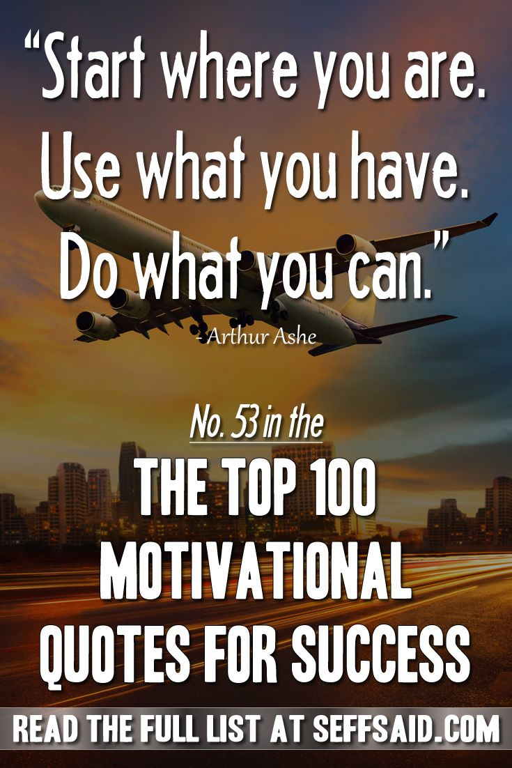 The Top 100 Motivational Quotes For Success Motivational