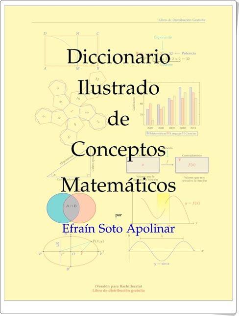 """Biblioteca Digital Siglo XXI: """"Diccionario Ilustrado de Conceptos Matemáticos"""" de Efraín Soto Apolinar"""