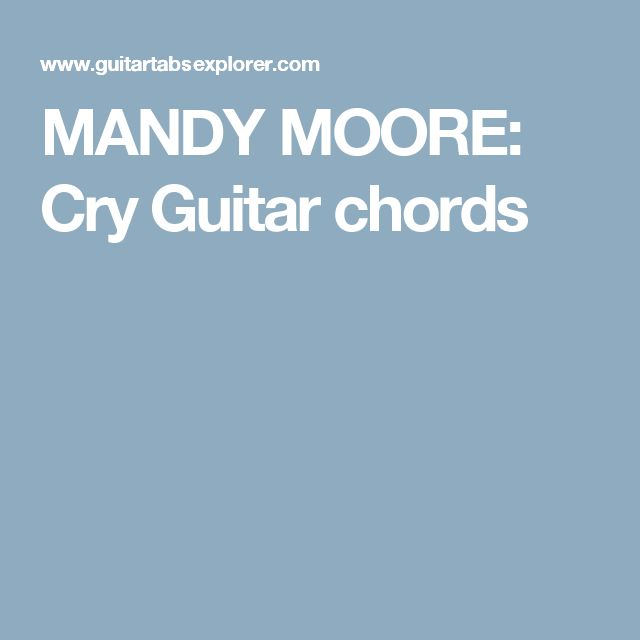 MANDY MOORE: Cry Guitar chords