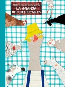 La granja dels set estables: Àlbum il·lustrat, de gran format, amb solapes que aporten dinamisme i diverses propostes de descoberta.   És una bona recomanació per a infants, que se sentiran atrets pel ritme del text, els colors i la vistositat de les il·lustracions, així com per la proposta lúdica que ens presenta i que ens permet llegir i jugar en família.   http://bibliotecacambrils.blogspot.com.es/2012/04/llibres-comentats-radio-cambrils_13.html