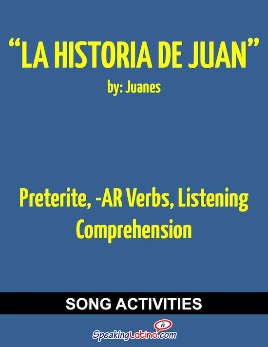 La historia de Juan by Juanes: Spanish Song to Practice the Preterite ...