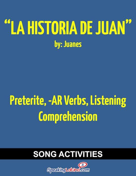 La historia de Juan by Juanes: Spanish Song to Practice the Preterite ...