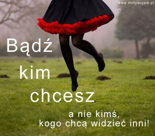 Bądź kim chcesz :) | www.MotywujSie.pl