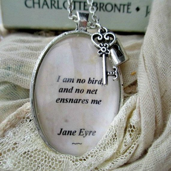 Charlotte Bronte quote from her novel, Jane Eyre  I am no bird and no net ensnares me These words are printed on high resolution paper to give an aged