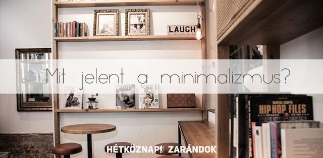 Boldognak lenni egyszerű. Egyszerűnek lenni a nehezebb feladat.    Mi a minimalizmus?  Egy mondatban: Az eszköz, ami segít megszabadulni az életedben a feleslegestől, ezáltal lehetőséget ad arra, hogy az értéket adó, igazán fontos dolgokra fókuszálj.  A minimalizmus nem más, mint önkéntes…