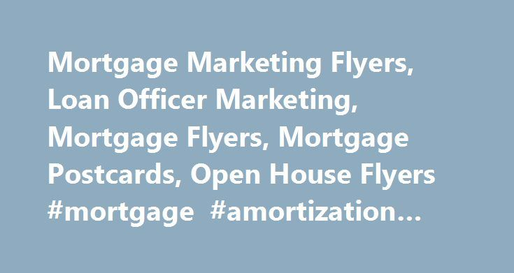 Mortgage Marketing Flyers, Loan Officer Marketing, Mortgage Flyers, Mortgage Postcards, Open House Flyers #mortgage #amortization #table http://mortgage.remmont.com/mortgage-marketing-flyers-loan-officer-marketing-mortgage-flyers-mortgage-postcards-open-house-flyers-mortgage-amortization-table/  #mortgage marketing # Copyright 2012 Lender Design Licensors. All Rights Reserved. All contents of this website are protected by U.S. Copyright Law. The Lender Design Membership, offered at just $99…