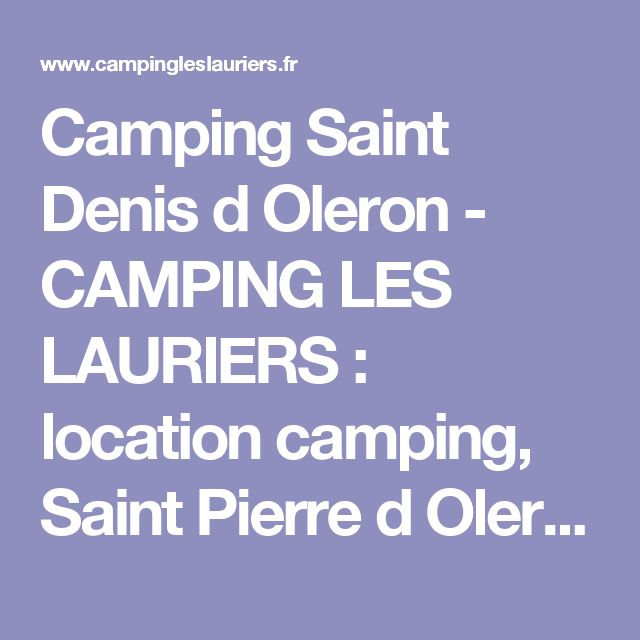 Camping Saint Denis d Oleron - CAMPING LES LAURIERS : location camping, Saint Pierre d Oleron, Ile d Oleron, 17, mobilhomme, location mobilhomme, location saisoniere