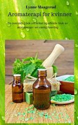 Aromaterapi for kvinner  av Lynne Maagerud fra EBOK.NO