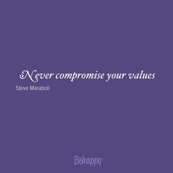 Never compromise your values."