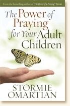 By Stormie Omartian; With 3 young adult children, her guidance in what to pray about has been so helpful to me.