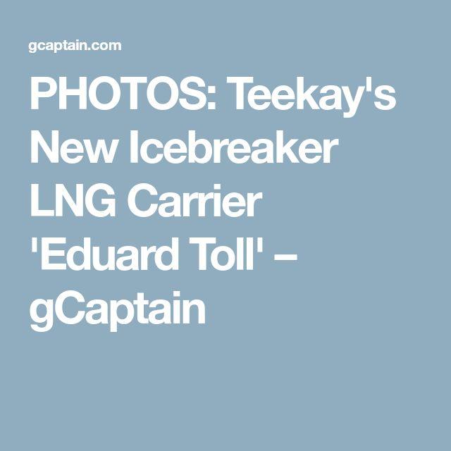 PHOTOS: Teekay's New Icebreaker LNG Carrier 'Eduard Toll' – gCaptain