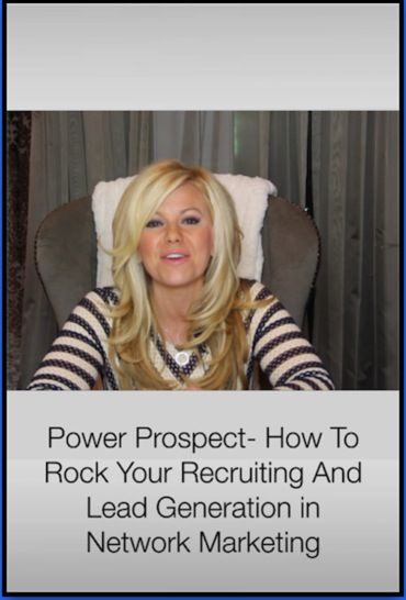 How to power prospect and generate leads in network marketing, mlm, and direct sales, with Sarah Robbins.