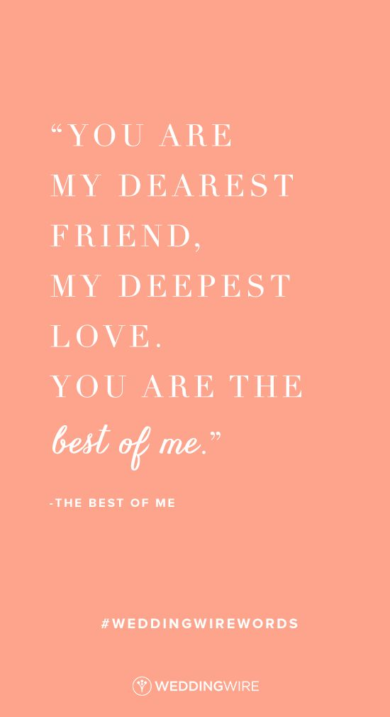 "Love quote idea - ""You are my dearest friend, my deepest love. You are the best of me.""- The Best of Me - love quotes from movies"