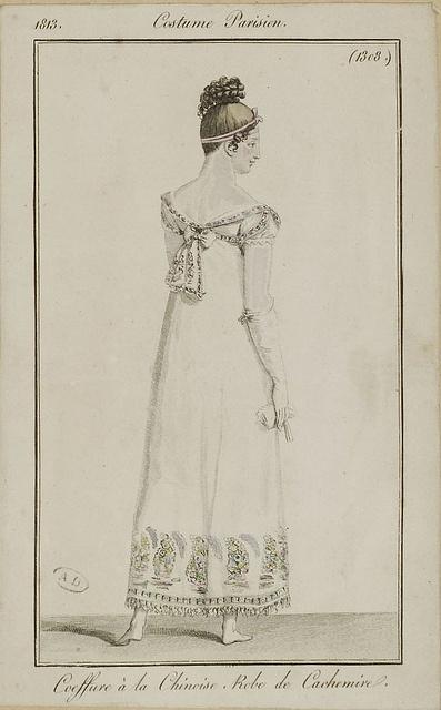 "Costume Parisien, 1813. ""Coeffure à la Chinoise. Robe de Cachemire."""
